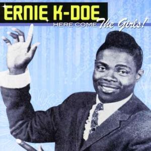 ernie-k-doe-here_come_the_girls