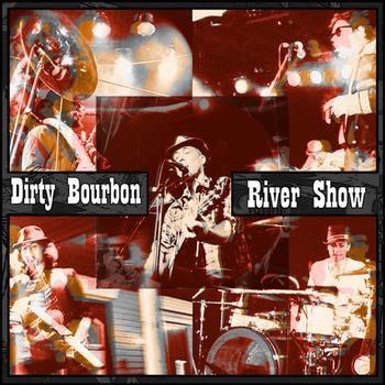 Dirty Bourbon River Show, Volume One (Independent)