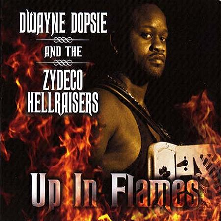 Dwayne Dopsie and the Zydeco Hellraisers, Up in Flames (Sound of New Orleans)