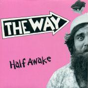 The Way, Half Awake (Independent)