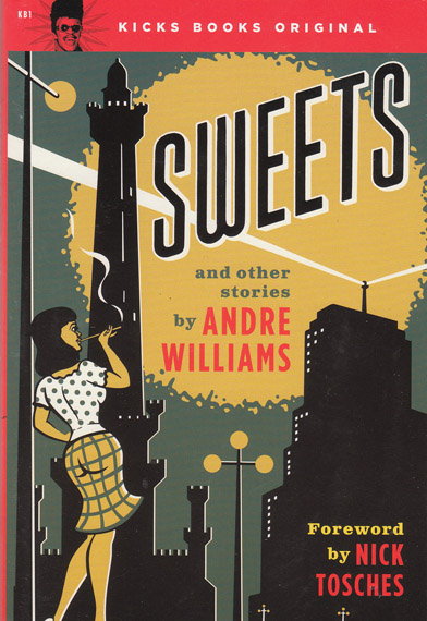 Andre Williams, Sweets and Other Stories (Kick Books)