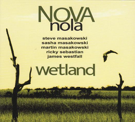 Nova NOLA - Wetland (Independent)