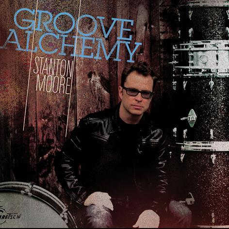 Stanton Moore - Groove Alchemy album (Telarc Records)