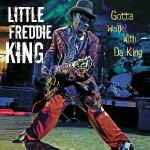 Little Freddie King, Gotta Walk with Da King, MadeWright Records