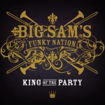 Big Sam's Funky Nation, King of the Party (Hypersoul)