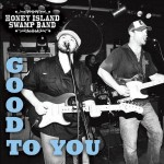 Honey Island Swamp Band, Good to You (Threadhead Records)