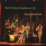 Matt Perrine & Sunflower City, Bayou Road Suite (Threadhead)