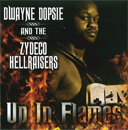 Dwayne Dopsie and the Zydeco Hellraisers, Up in Flames (Sound of New Orleans Records)
