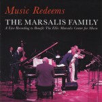 The Marsalis Family, Music Redeems (Marsalis Records)
