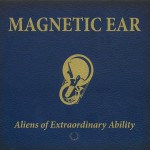 Magnetic Ear, Aliens of Extraordinary Ability