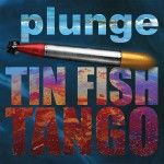 Plunge, Tin Fish Tango (Immersion Records)