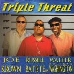 "Joe Krown, Russell Batiste, Jr., and Walter ""Wolfman"" Washington, Triple Threat (Independent)"