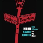 Michel Navedo Quartet, New Orleans on My Mind (Parlour Trick Records)