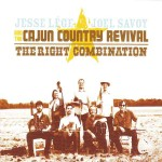 Jesse Legé, Joel Savoy and the Cajun Country Revival, The Right Combination (Valcour Records)
