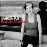 Marcia Ball, Roadside Attractions (Alligator Records)