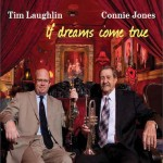 Tim Laughlin featuring Connie Jones, If Dreams Come True (Gentilly Records)
