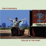Tom Fitzpatrick, Chillin' at the Point (Immersion Records)