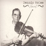 Dennis McGee, Himself (Valcour Records)