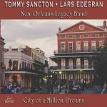 Tommy Sancton/Lars Edegran New Orleans Legacy Band, City of a Million Dreams (GHB Records)
