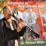 Dr. Michael White, Adventures in New Orleans Jazz, Vol. 1 (Basin Street Records)