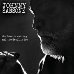 Johnny Sansone, The Lord is Waiting and the Devil is Too (Shortstack Records)