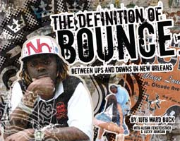 The Definition of Bounce. Book by 10th Ward Buck.