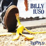Billy Iuso, Trippin'