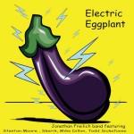 Jonathan Freilich, Electric Eggplant