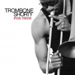 Trombone Shorty, For True (Verve Records)