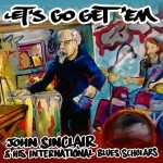 John Sinclair and His International Blues Scholars, Let's Go Get 'Em (Mo-Sounds)