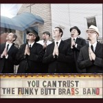 The Funky Butt Brass Band, You Can Trust the Funky Butt Brass Band