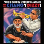 Poncho Sanchez & Terence Blanchard, Chano y Dizzy (Concord Jazz Records)
