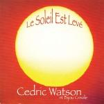 Cedric Watson, Le Soleil Est Levé