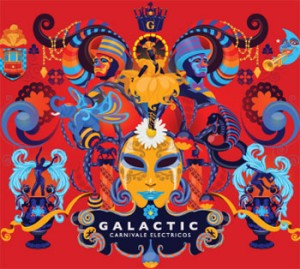 Galactic, Carnivale Electros