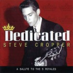 Steve Cropper, Dedicated: A Salute to the 5 Royales (429 Records)