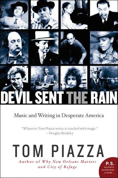 Tom Piazza, Devil Sent the Rain: Music and Writing in Desperate America (Harper Perennial)
