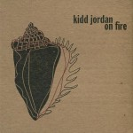 Kidd Jordan, On Fire (Engine Records)