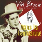 Vin Bruce, Dans La Louisianne (Bear Family Records)