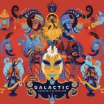 Galactic, Carnivale Electricos (Anti- Records)