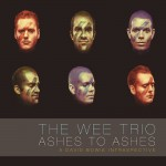 The Wee Trio, Ashes to Ashes: A David Bowie Intraspective (Bionic Records)