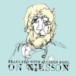 Brass Bed with Allison Bohl, On Nilsson (Crossbill Records)