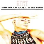 Kynt, The Whole World Is a Stage