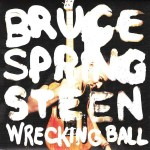 Bruce Springsteen, Wrecking Ball (Columbia Records)