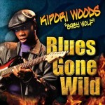 Kipori Woods, Blues Gone Wild (Louisiana Red Hot Records)