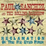 Paul Sanchez and the Rolling Road Show, Reclamation of the Pie-Eyed Piper (Threadhead Records)