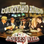 The Courtyard Kings, Douces Wild