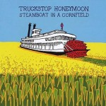 Truckstop Honeymoon, Steamboat in a Cornfield (Squirrel Records)
