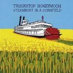 Truckstop Honeymoon, Steamboat in a Cornfield (Squirrel Records)