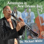 Dr. Michael White, Adventures in New Orleans Jazz, Part 2 (Basin Street Records)