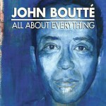 John Boutté, All About Everything